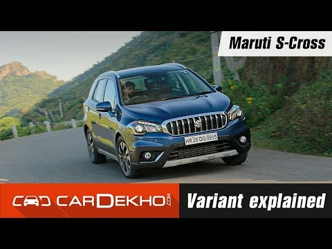 Maruti Suzuki S-Cross Variant Explained