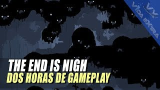 The End is Nigh - Dos horas de gameplay
