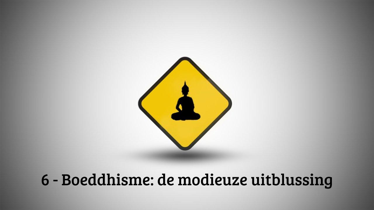 VBNB – 6. Boeddhisme, de modieuze uitblussing
