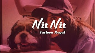 Nit Nit -Jasleen Royal | Lyric Video - YouTube