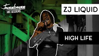 ZJ Liquid | High Life | Jussbuss Mic Sessions | Season 1 | Episode 1