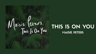 This Is On You   Maisie Peters (Lyrics Video)
