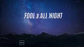 Fool x All Night (Remix / Mashup) [Fitz And The Tantrums & Big Boi] iPhone X
