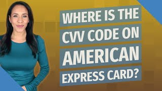 Where is the CVV code on American Express card?