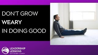 #04 - Don't Grow Weary in Doing Good by Bobby Conner