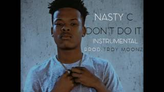 Nasty C - Don't Do It Instrumental(Prod.Troy Moonz)