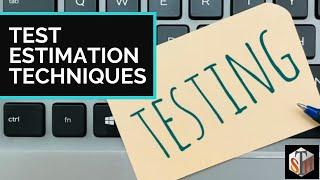 Test Estimation Techniques - A step by step process - Software cost estimation