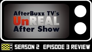 UnREAL Season 2 Episode 3 Review & After Show | AfterBuzz TV