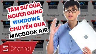 Tâm sự của một người dùng Windows chuyển qua Macbook Air sau 2 tuần !!!