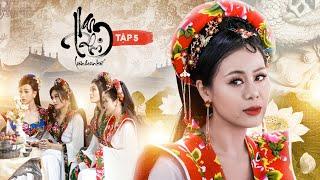 NAM PHI LIÊN HOÀN KẾ - TẬP 5 | Nam Thư, Nguyễn Anh Tú, BB Trần, Hải Triều, Quang Trung, Minh Dự