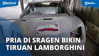 Keren! Pria di Sragen Bikin Tiruan Mobil Mewah Lamborghini, Dikerjakan dari Tahun 2018