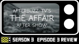 The Affair Season 3 Episode 3 Review & AfterShow | AfterBuzz TV