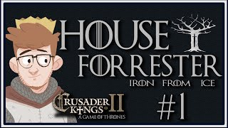 Crusader Kings 2 - A Game of Thrones Mod | House Forrester | Episode 1 [Iron From Ice]