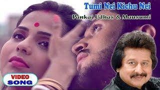 Tumi Nei Kichu Nei | Pankaj Udhas | Mausumi | Bengali