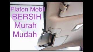 Cara Mudah Dan Murah Bersihkan Plafon Mobil
