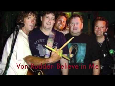 Von Rudder- Believe in Me