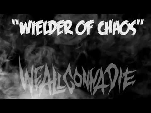 """We All Gonna Die - WE ALL GONNA DIE - """"Wielder Of Chaos"""" (2014)"""