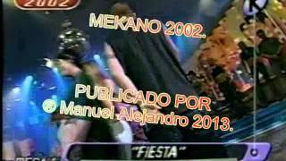 FIESTA - MENDEZ - MEKANO 2002 - ® Manuel Alejandro 2013