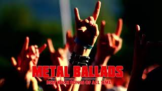 Best Metal Ballads Collection Playlist - Best Metal Rock Songs of All Time