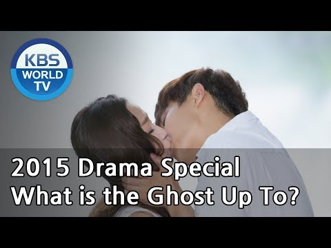What is the ghost up to                         2015 drama  special   eng   2015 09 04