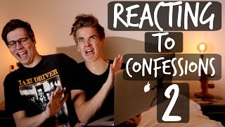 REACTING TO YOUR CONFESSIONS 2!