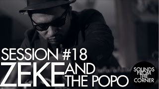 Sounds From The Corner : Session #18 Zeke And The Popo
