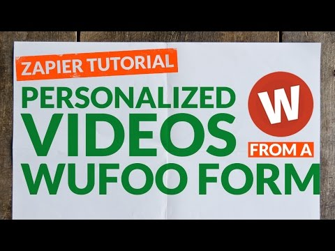 Increase Lead Engagement with Wufoo and Personalized Videos