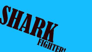 The Shark Fighter! (Animated clip)