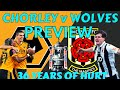 FA CUP PREVIEW 🏆 WOLVES v CHORLEY | 36 Years of Hurt