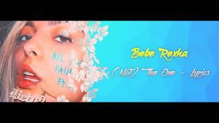 Bebe Rexha - (Not) The one - Lyrics