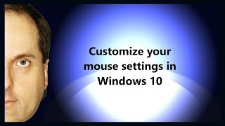 Customize your mouse settings in Windows 10