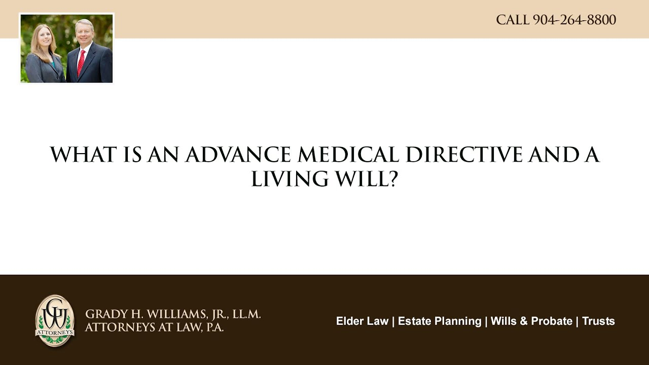Video - What is an advance medical directive and a living will?