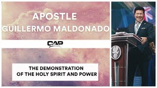 CAP 2017: Apostle Guillermo Maldonado The Demonstration of the Holy Spirit and Power