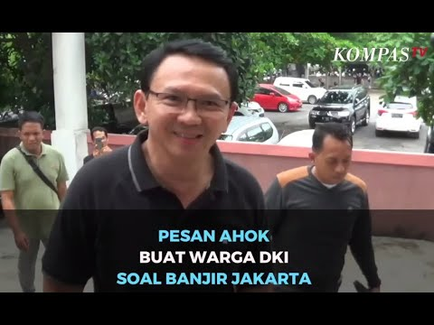 Ini Pesan Ahok Buat Warga DKI Soal Banjir Jakarta