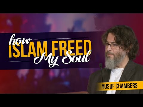 How Islam Freed My Soul - Yusuf Chambers