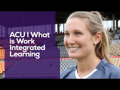 ACU I What is Work Integrated Learning