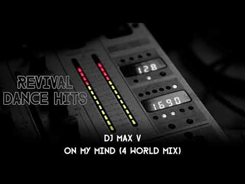 DJ Max V - On My Mind (4 World Mix) [HQ]