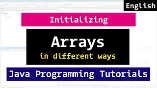 How to Declare and initialise Arrays in different ways | Java Programming Tutorial
