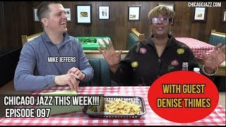 CHICAGO JAZZ THIS WEEK with Mike Jeffers - EPISODE 097 FEAT. DENISE THIMES