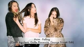 Haim - Falling (Oscar Aguilera, Guille Placencia, George Privatti Edit)