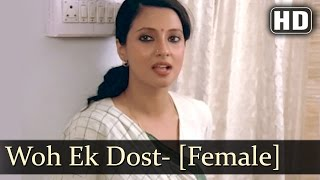 Woh Ek Dost- Female | Surkhiyaan - The Headlines Songs | Naseeruddin Shah | Moon Moon Sen | Filmigaa