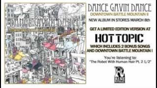 Dance Gavin Dance - The Robot With Human Hair Part 2 1/2