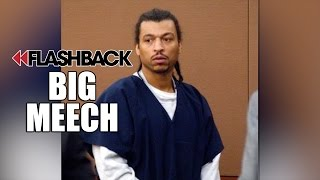 Flashback: Big Meech: I've Made Billions, I Was Addicted to the Money