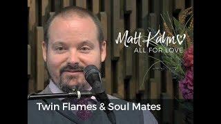 Soul Contracts, Twin Flames & Soul Mates Redefined- Matt Kahn/TrueDivineNature.com