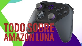 AMAZON LUNA: el servicio de streaming de videojuegos por solo 5,99$