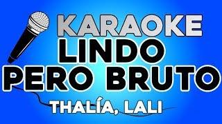 Thalía, Lali   Lindo Pero Bruto KARAOKE Con LETRA