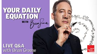 Your Daily Equation | Live Q&A with Brian Greene - Download this Video in MP3, M4A, WEBM, MP4, 3GP