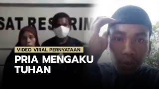 Viral Video Seorang Pria Mengaku sebagai Tuhan, sang Ibu Meminta Maaf atas Kelakuan Anaknya