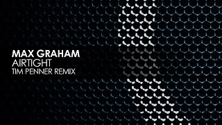 Max Graham - Airtight (Tim Penner Remix) [Cycles]