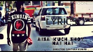 Aisa Kuch Shot Nahi Hai EMIWAY Lyrics